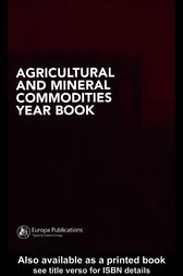Agricultural and Mineral Commodities Year Book by Europa Publications