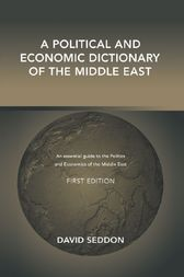 A Political and Economic Dictionary of the Middle East by David Seddon