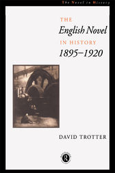 English Novel in History, 1895–1920 by David Trotter