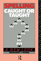 Spelling: Caught or Taught? by Margaret Lee Peters