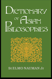 Dictionary of Asian Philosophies by St. Elmo Nauman Jr