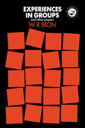 Experiences in Groups by W.R. Bion