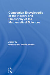 Companion Encyclopedia of the History and Philosophy of the Mathematical Sciences by Ivor Grattan-Guinness