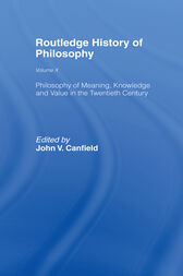 Philosophy of Meaning, Knowledge and Value in the Twentieth Century by John Canfield
