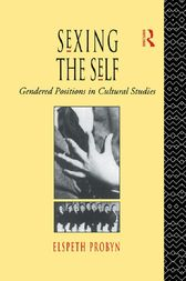 Sexing the Self by Elspeth Probyn
