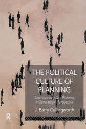 The Political Culture of Planning by J Barry Cullingworth