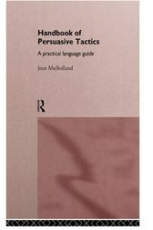 A Handbook of Persuasive Tactics by Joan Mulholland