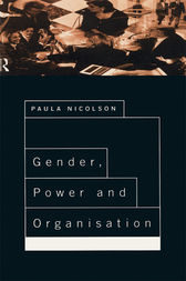 Gender, Power and Organisation by Paula Nicolson