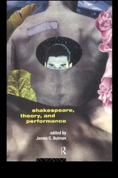 Shakespeare, Theory and Performance by James C. Bulman