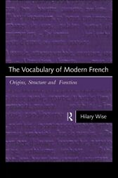 The Vocabulary of Modern French by Hilary Wise