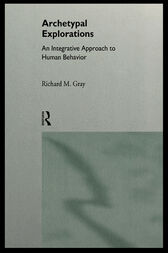 Archetypal Explorations by Richard M. Gray