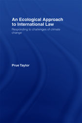 An Ecological Approach to International Law by Prue Taylor