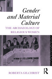 Gender and Material Culture by Roberta Gilchrist