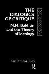 The Dialogics of Critique by Michael Gardiner