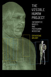 The Visible Human Project by Catherine Waldby