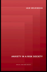 Anxiety in a 'Risk' Society by Iain Wilkinson