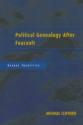Political Genealogy After Foucault by Michael Clifford