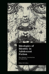 Ideologies of Identity in Adolescent Fiction by Robyn McCallum