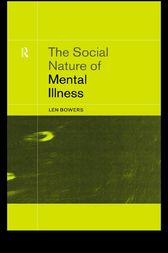 The Social Nature of Mental Illness by Dr. Leonard Bowers