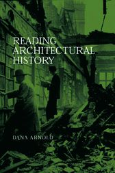 Reading Architectural History by Dana Arnold