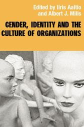 Gender, Identity and the Culture of Organizations by Iiris Aaltio