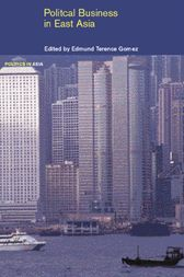 Political Business in East Asia by Edmund Gomez