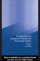 Mechanism of Acupuncture Therapy and Clinical Case Studies by Lily Cheung