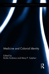 Medicine and Colonial Identity by Bridie Andrews