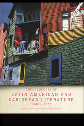 Encyclopedia of Twentieth-Century Latin American and Caribbean Literature, 1900–2003 by Daniel Balderston