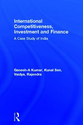 International Competitiveness, Investment and Finance by A Ganesh-Kumar