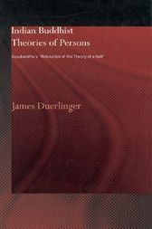 Indian Buddhist Theories of Persons by James Duerlinger