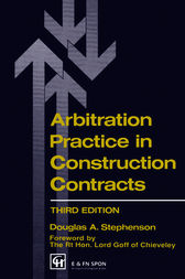 Arbitration Practice in Construction Contracts by D.A. Stephenson