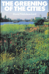 The Greening of the Cities by David Nicholson-Lord