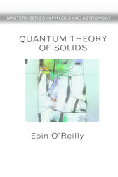 Quantum Theory of Solids by Eoin O'Reilly