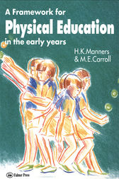A Framework for Physical Education in the Early Years by M. E. Carroll