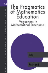 The Pragmatics of Mathematics Education by Tim Rowland