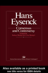 Hans Eysenck: Consensus And Controversy by Sohan Modgil