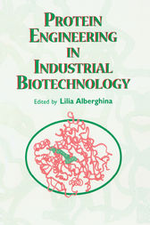 Protein Engineering For Industrial Biotechnology by Lilia Alberghina