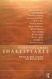 Post-Colonial Shakespeares by Ania Loomba