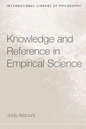 Knowledge and Reference in Empirical Science by Jody Azzouni