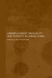 Unemployment, Inequality and Poverty in Urban China by Hiroshi Sato