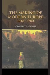 The Making of Modern Europe, 1648–1780 by Geoffrey Treasure