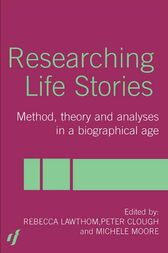 Researching Life Stories by Peter Clough