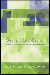 World, Class, Women by Robin Truth Goodman