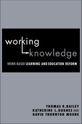 Working Knowledge by Thomas R. Bailey
