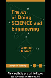 Art of Doing Science and Engineering by Richard R. Hamming