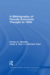 A Bibliography of Female Economic Thought up to 1940 by Kirsten Madden