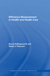 Efficiency Measurement in Health and Health Care by Bruce Hollingsworth