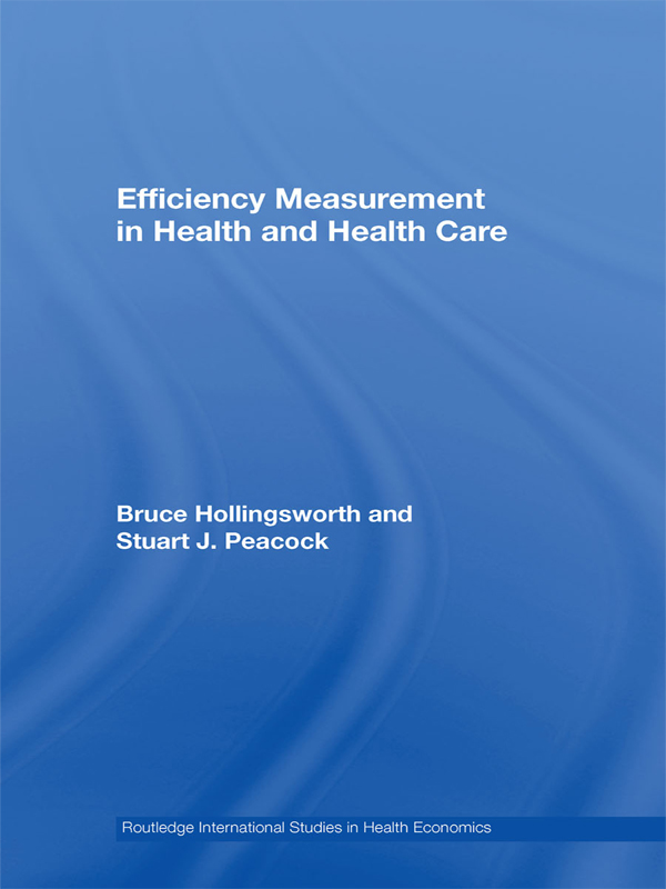 Download Ebook Efficiency Measurement in Health and Health Care by Bruce Hollingsworth Pdf