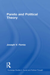 Pareto and Political Theory by Joseph V. Femia